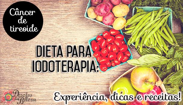 Dieta para iodoterapia – experiência, dicas e receitas!