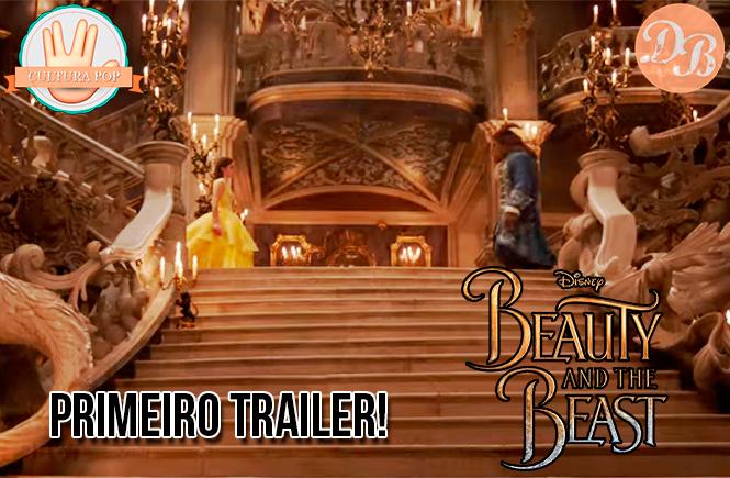 """Saiu o primeiro trailer de """"A Bela e a Fera""""!"""