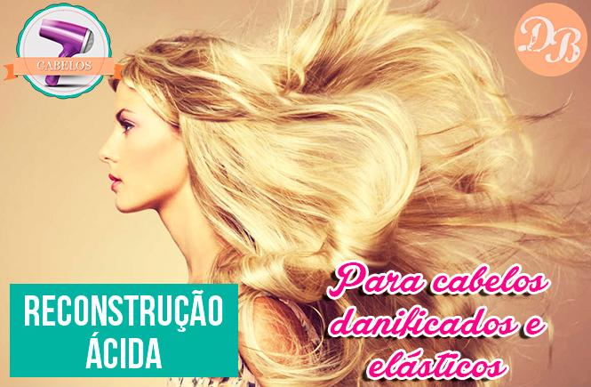 Reconstrução ácida para cabelos super danificados ou elásticos