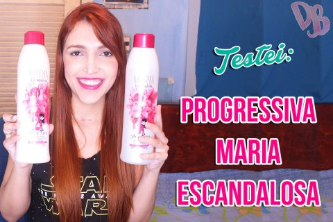 Testei: Escova Progressiva Maria Escandalosa