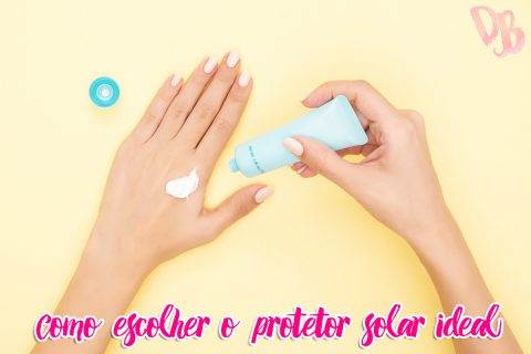 Como escolher o protetor solar ideal